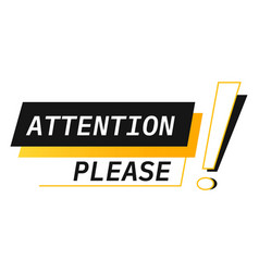Attention please banner with exclamation mark vector