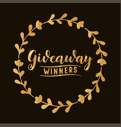 Hand drawn giveaway winners quote in gold vector