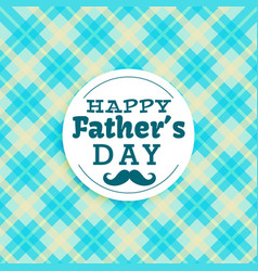 happy fathers day text in blue background vector image