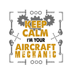 Mechanic quote and saying keep calm i m your vector