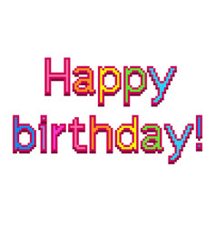 pixel happy birthday text detailed isolated vector image