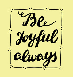biblical lettering be joyful always vector image vector image