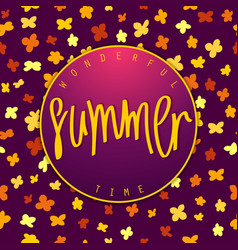Summer wonderful time vector