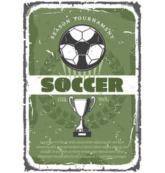 soccer or football sport game retro grunge poster vector image
