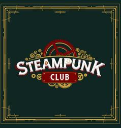 Steampunk club insignia design victorian era vector