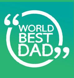 world best dad lettering design vector image