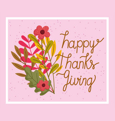 happy thanksgiving day hand drawn phrase flowers vector image