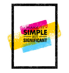 make it simple but significant motivation quote vector image vector image