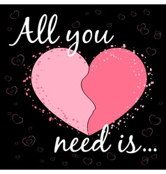 All you need is love black vector image