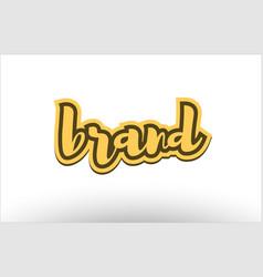 brand yellow black hand written text postcard icon vector image
