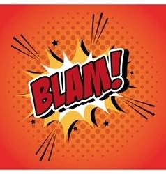 Bubble pop art of blam design vector