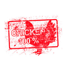 Chicken 100 percent - red rubber dirty grungy vector