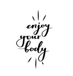 Enjoy your body motivational vector