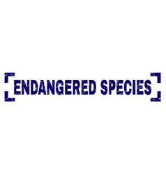 Grunge textured endangered species stamp seal vector