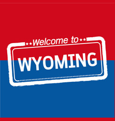 welcome to wyoming of us state design vector image