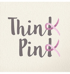 Think pink concept for breast cancer awareness vector