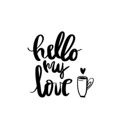 hello my love calligraphy for typography vector image vector image