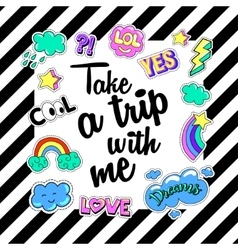 Take a trip with me Poster banner Patch Badges vector