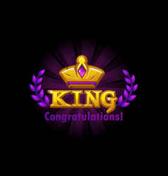 Congratulation king crown and logo with a vector