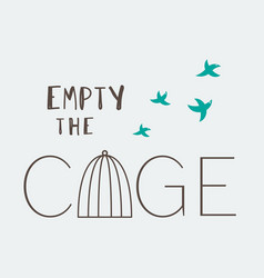 empty the cage vector image