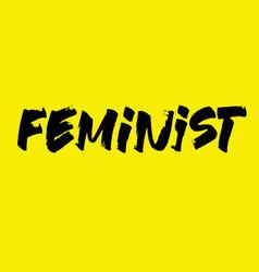 Feminist calligraphy writing vector