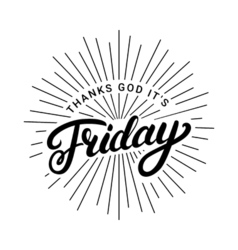 Thanks god it is friday hand written lettering vector image vector image