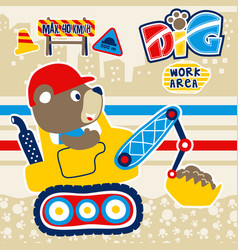 Cute bear cartoon on construction vehicle vector