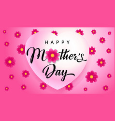 Happy mothers day calligraphy banner vector