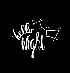 Hello night constellation calligraphy vector