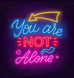 Neon lettering you re not alone motivational vector