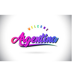 Argentina welcome to word text with creative vector