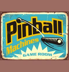 pinball machines game room retro sign vector image