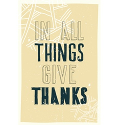 Poster In all things give thanks vector