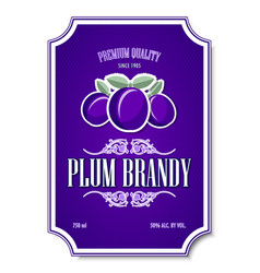 Premium quality plum brandy distillate label vector