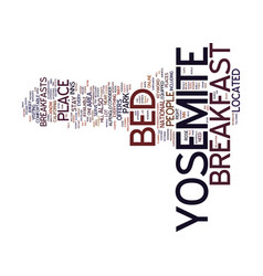 Yosemite bed and breakfast text background word vector