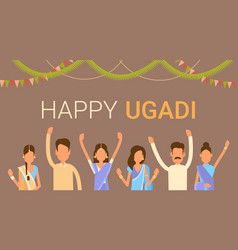people group celebrate happy ugadi and gudi padwa vector image vector image