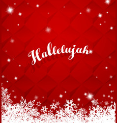 Hallelujah with lots of snowflakes on red vector