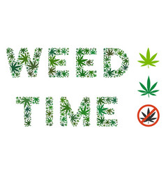 Weed time label mosaic of weed leaves vector