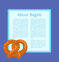 about bagels poster depicting tasty bread product vector image