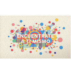 find yourself spanish motivation quote poster vector image