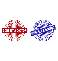 Grunge consult a doctor scratched round watermarks vector