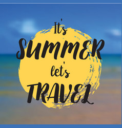 it s summer let s travel beautiful seaside view vector image