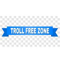 Blue tape with troll free zone caption vector