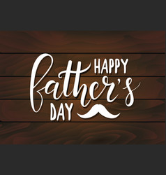 Happy fathers day handwritten lettering on dark vector