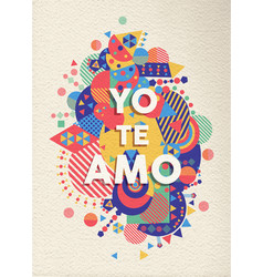 I love you text quote greeting card in spanish vector