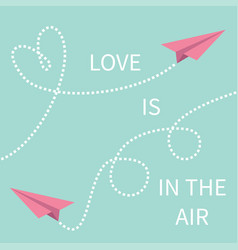 love is in air lettering text two pink flying vector image