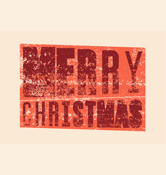 typographic grunge vintage christmas card vector image