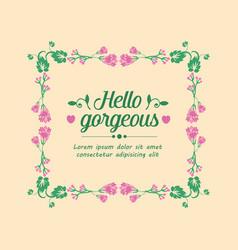 Romantic hello gorgeous greeting card design vector