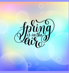 spring is in air hand written lettering vector image