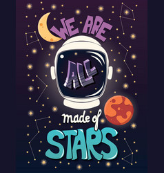 we are all made of stars typography modern poster vector image